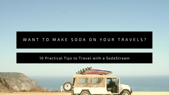 Taking Sodastream on Your Travels