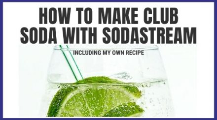 How to Make Club Soda with SodaStream
