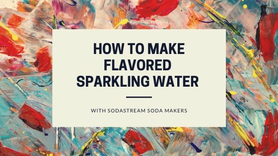 How to Make Flavored Sparkling Water