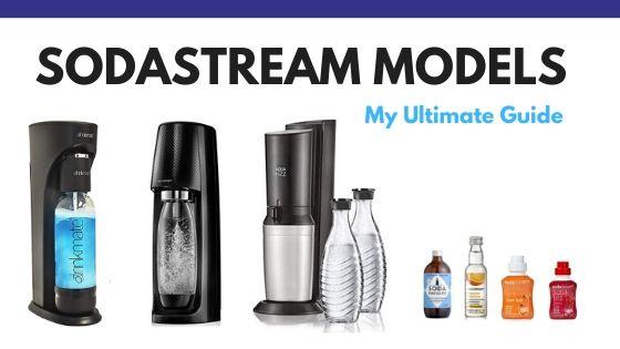 SodaStream Models ultimate guide