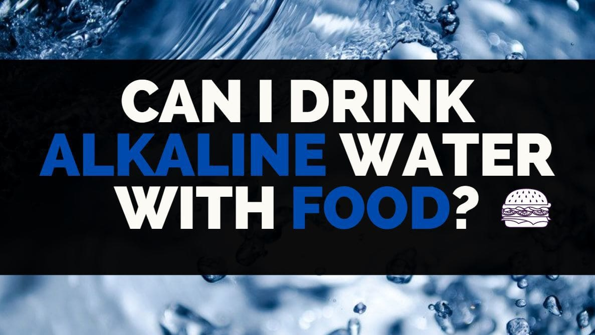 can i drink alkaline water with food