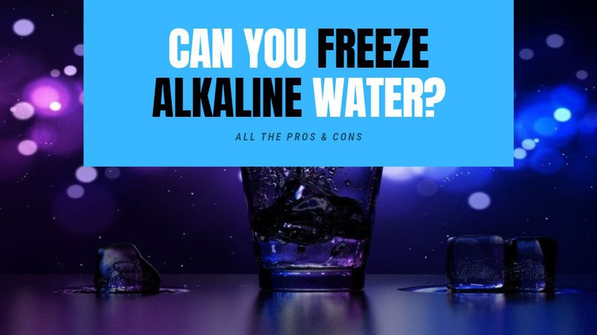 can you freeze alkaline water