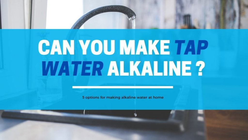 can you make tap water alkaline