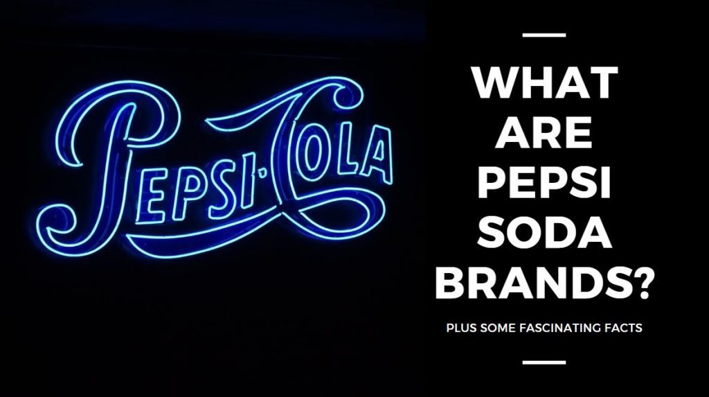 what are pepsi soda brands