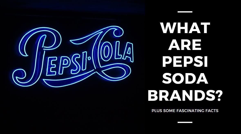 what are pepsi soda brands