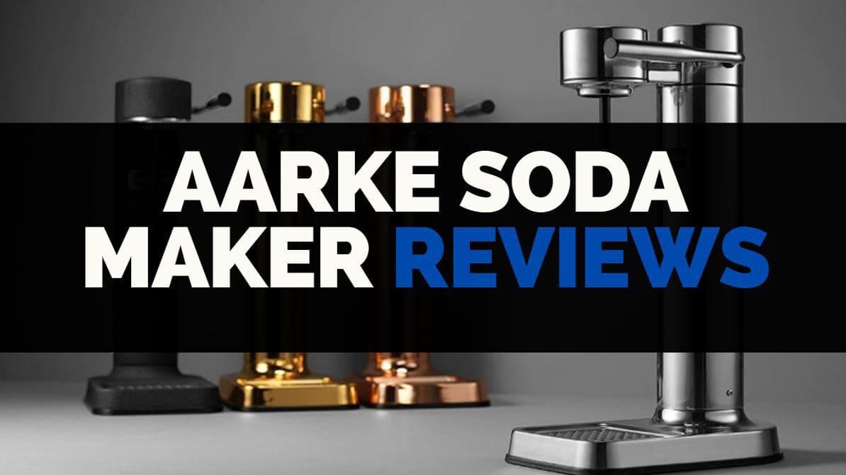 AARKE SODA MAKER REVIEWS - Best sparking water maker