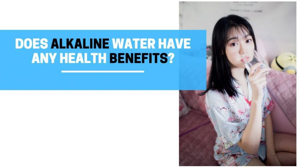 Does Alkaline Water Have Any Health Benefits