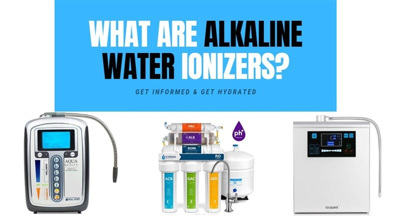 What are Alkaline Water Ionizers