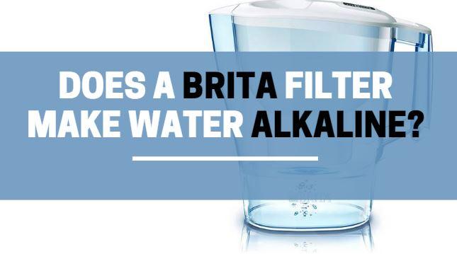 does a brita filter make water alkaline
