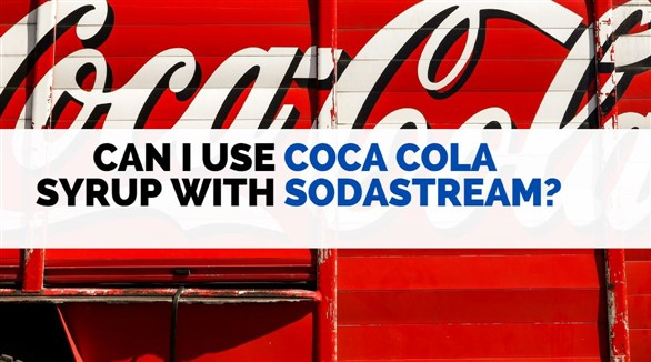 can i use coca cola syrup with sodastream