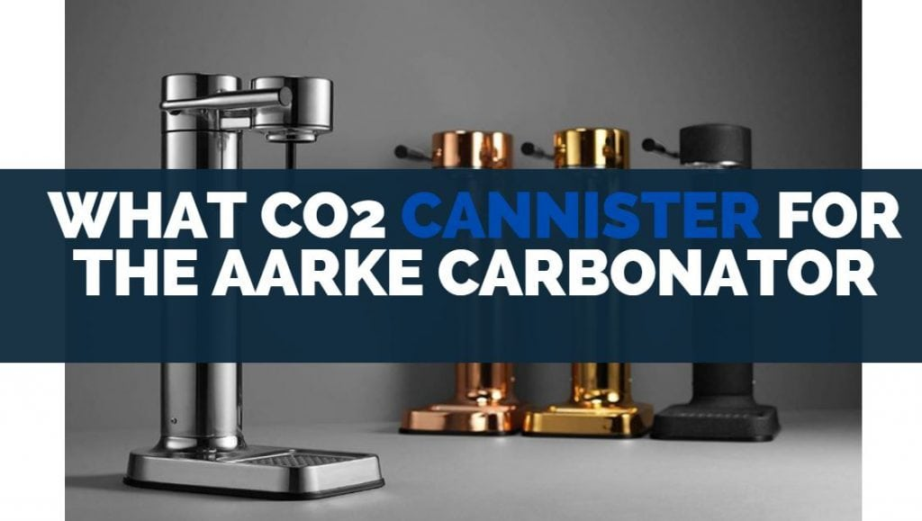 What Co2 Cannister for the Aarke Carbonator