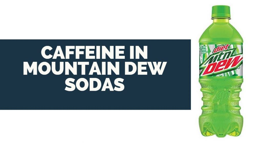 caffeine in mountain dew sodas