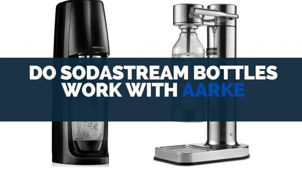 do sodastream bottles work with aarke