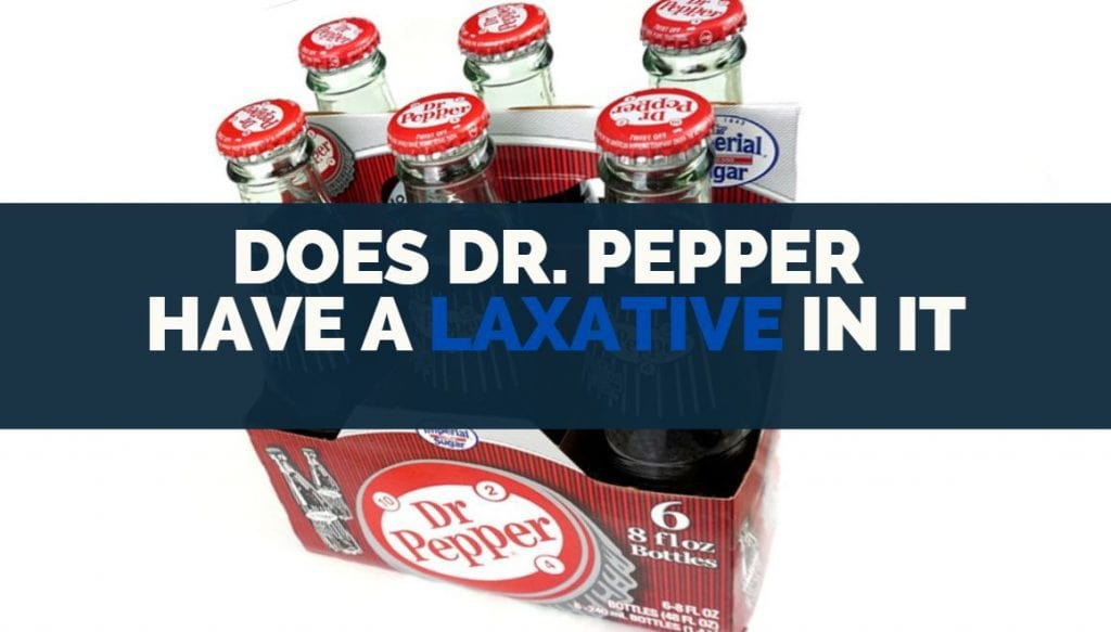 does dr pepper have a laxative in it