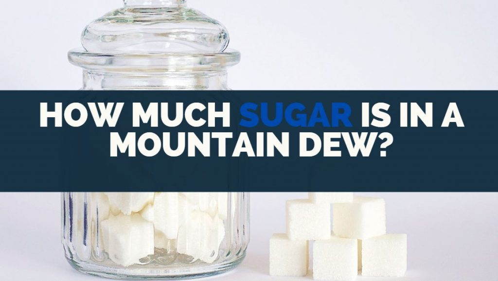 how much sugar is in mountain dew