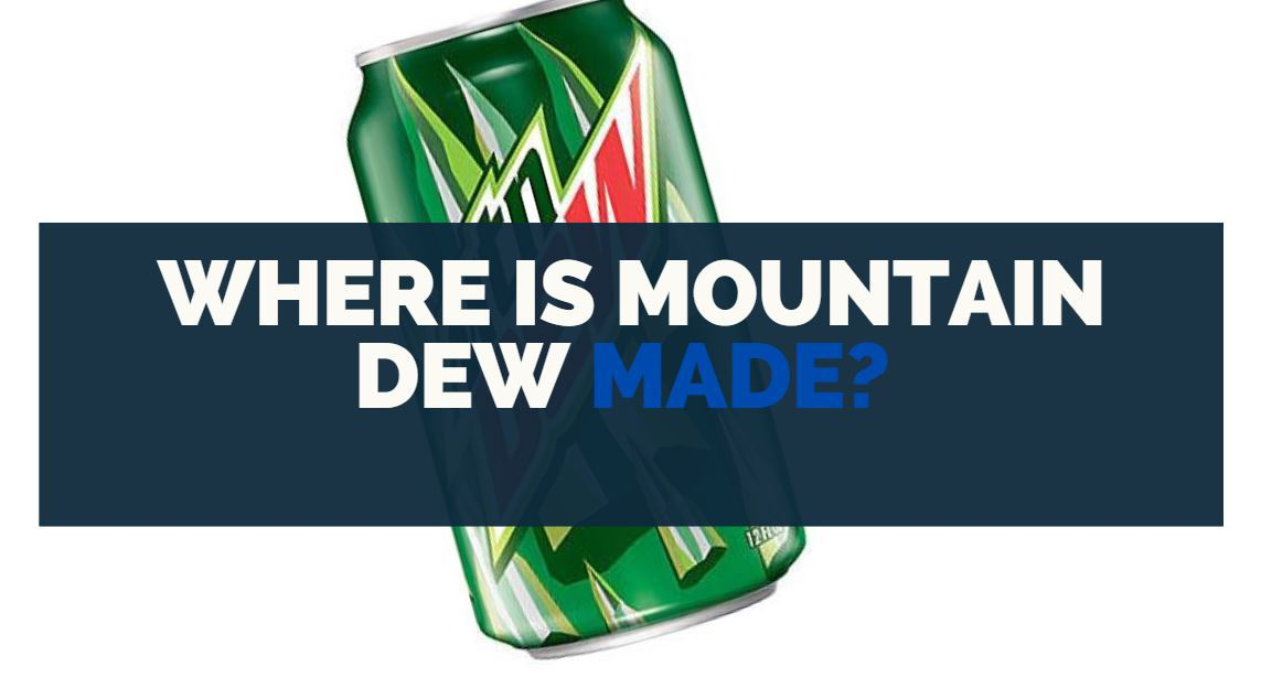 where is mountain dew made