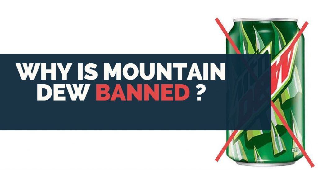 why is mountain dew banned