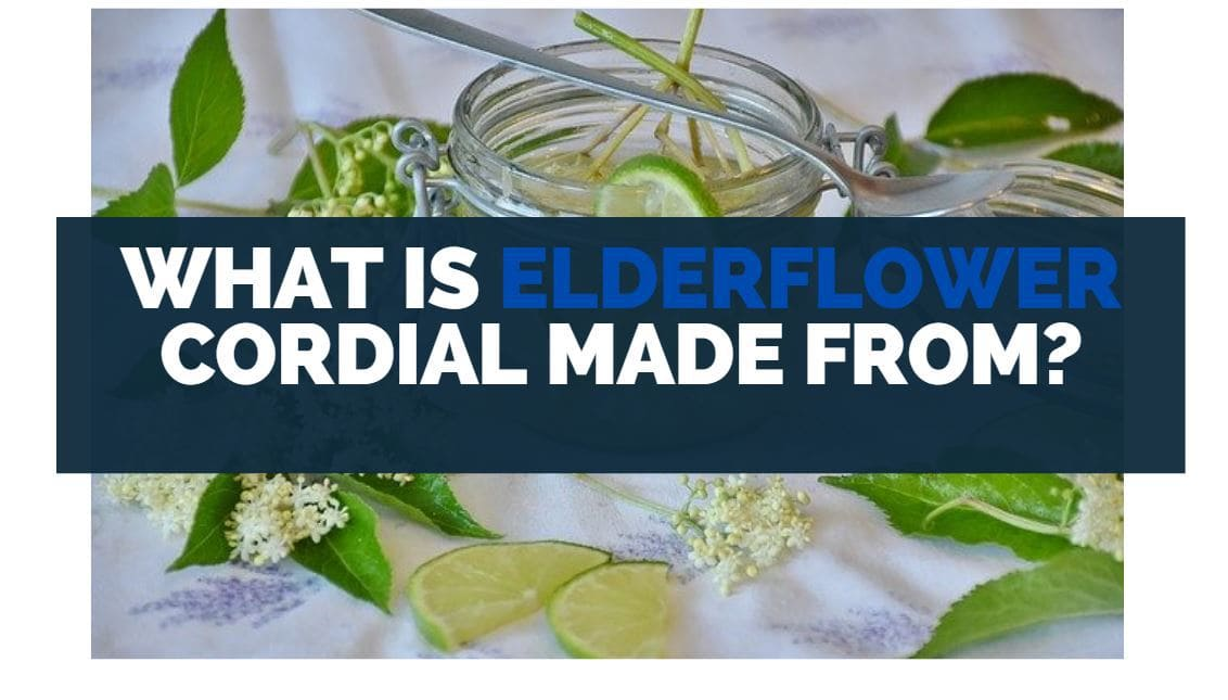 What Is Elderflower Cordial Made From