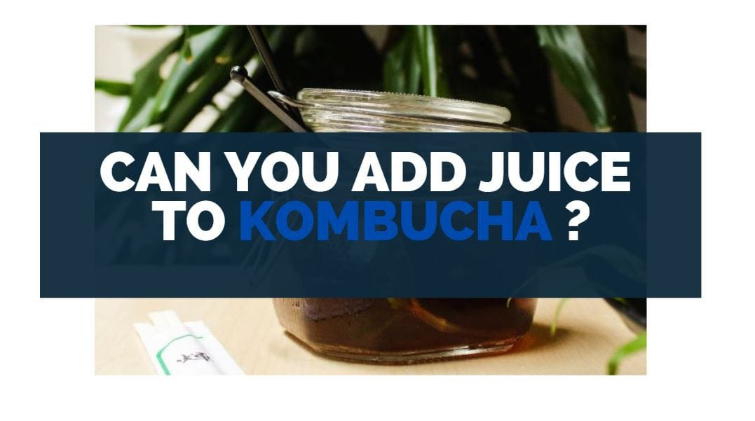 can you add juice to kombucha
