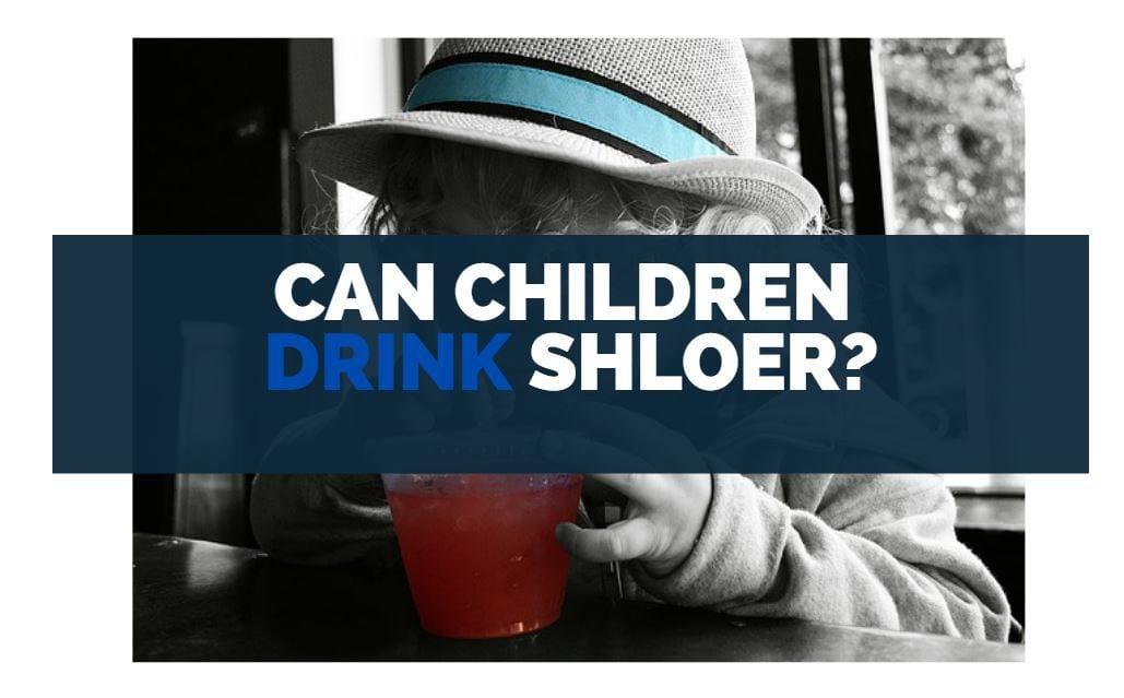 can children drink schloer