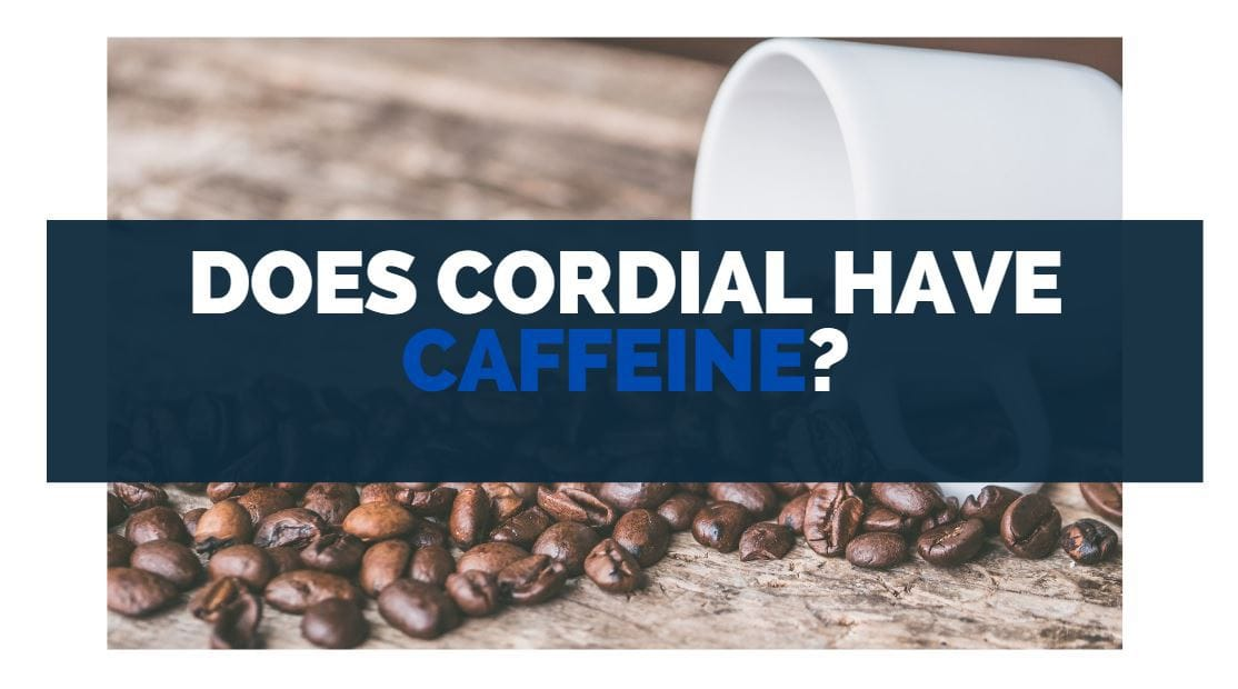 does cordial have caffeine