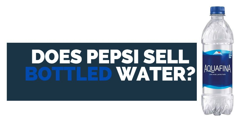 does pepsi sell bottled water