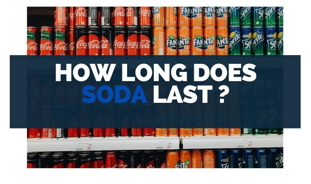 how long does soda last