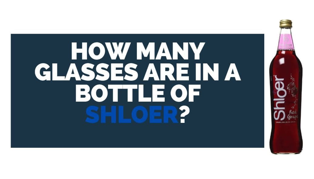 how many glasses in a bottle of schloer