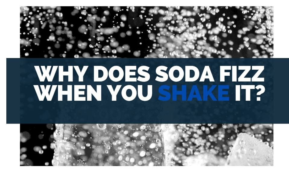 why does soda fizz when you shake it