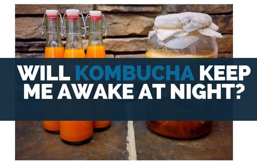 will kombucha keep me awake at night