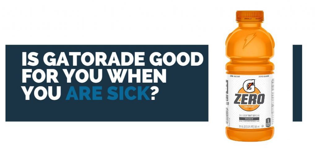 Is Gatorade Good For You When You Are Sick