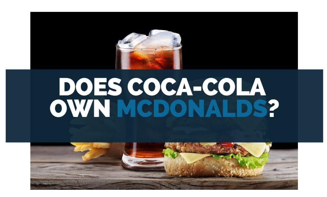 does mcdonalds own coca cola