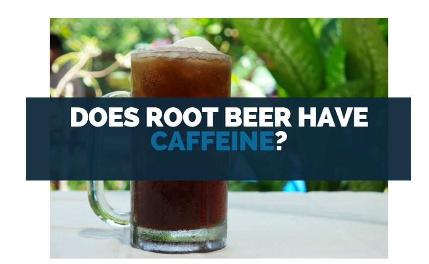 does root beer have caffeine
