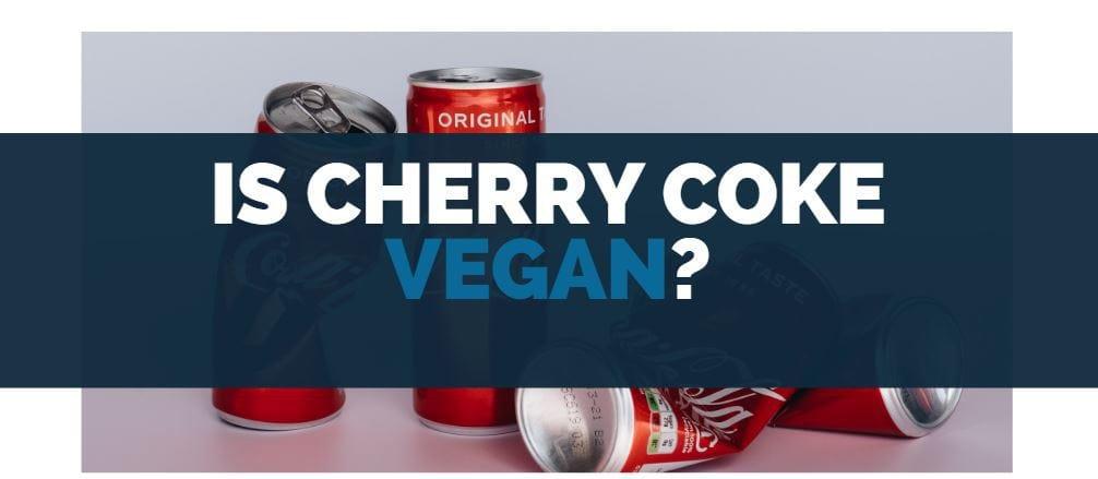 is cherry coke vegan