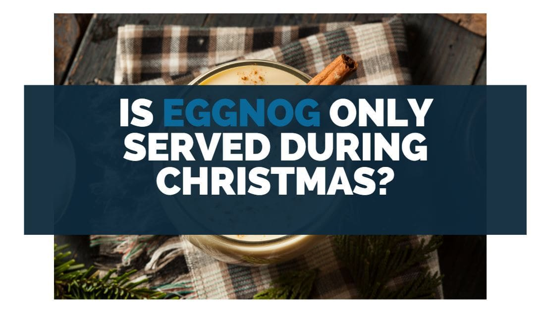 is eggnog only served during christmas