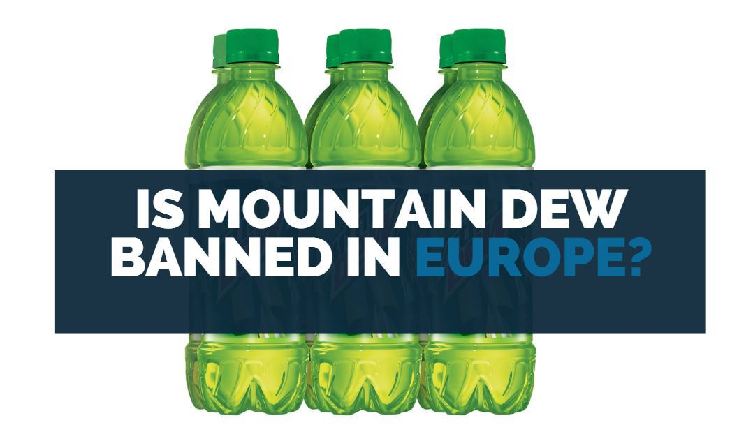 is mountain dew banned in europe