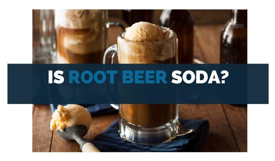 is root beer soda