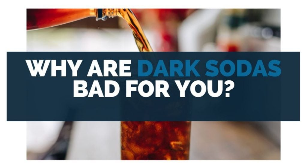 why are dark sodas bad for you