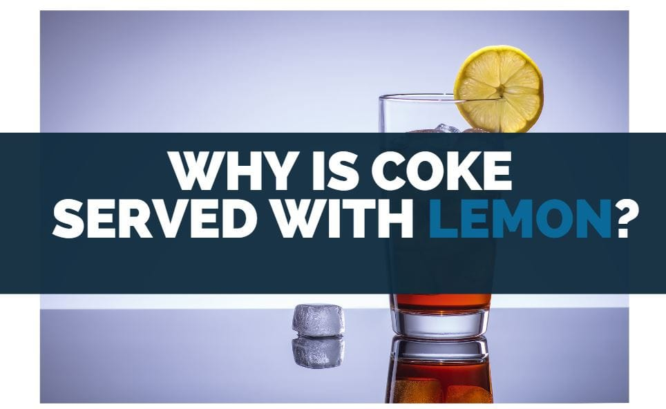 why is coke served with lemon