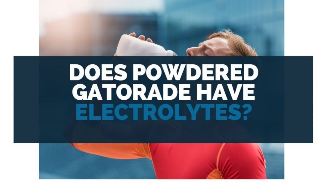 Does Powdered Gatorade Have Electrolytes