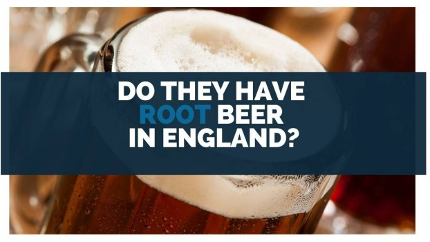 Do They Have Root Beer in England?