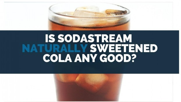 Is Sodastream Naturally Sweetened Cola Any Good