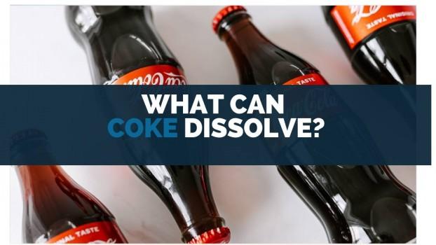 What Can Coke Dissolve