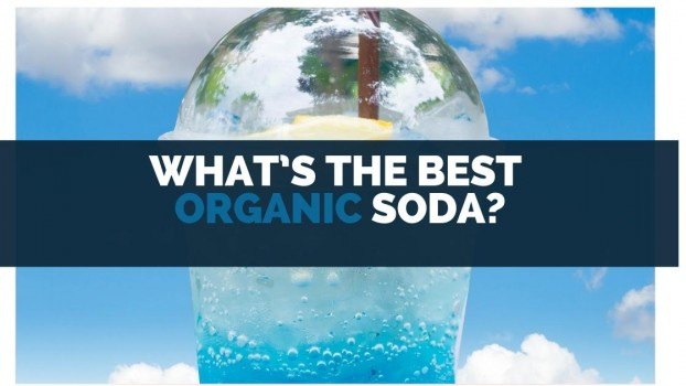 What's the Best Organic Soda