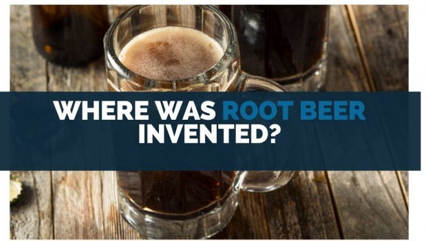 Where Was Root Beer Invented