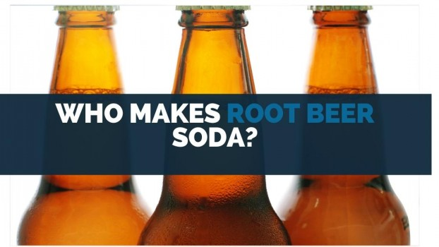 Who Makes Root Beer Soda