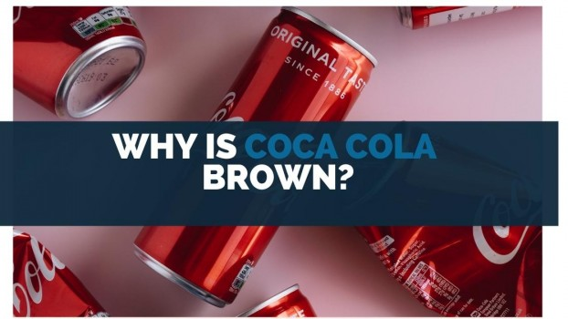 Why Is Coca Cola Brown?