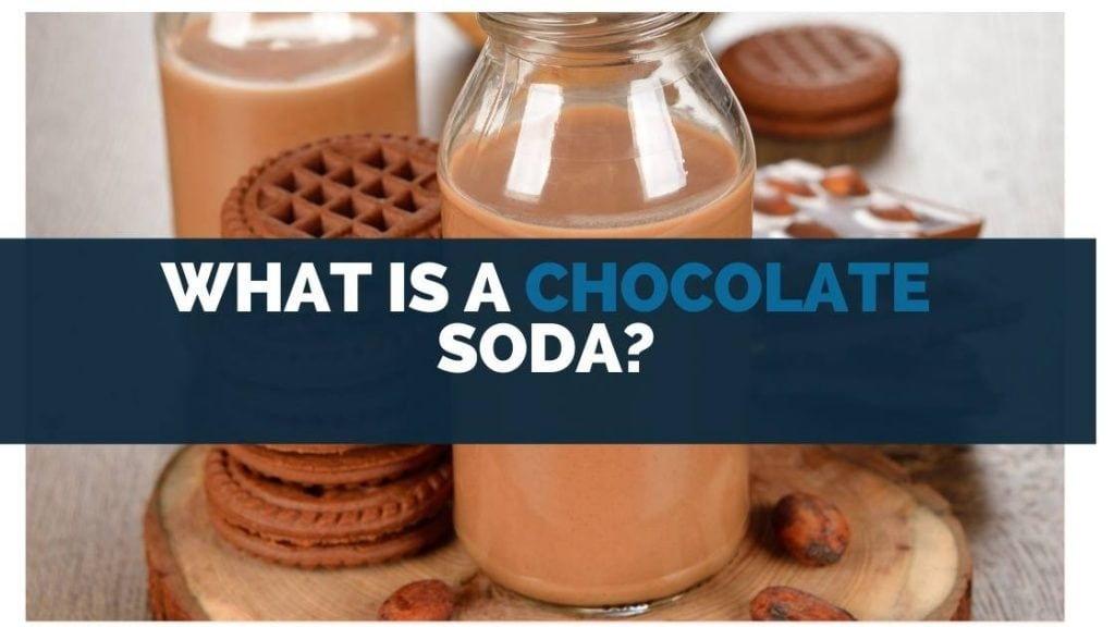 What Is a Chocolate Soda