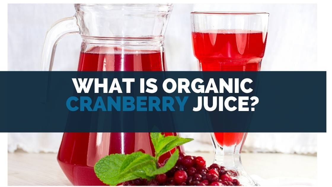 What is Organic Cranberry Juice