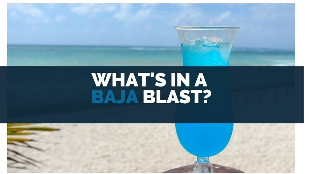 Whats in a Baja Blast